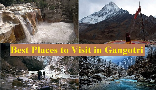 Best Places to Visit in Gangotri